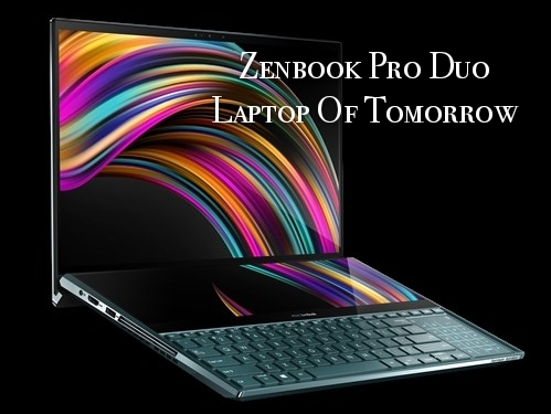 Zenbook Pro Duo (ASUS), All Details And Specs