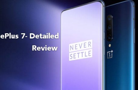Detailed Review Of OnePlus 7: India's Number One Premium Smartphone